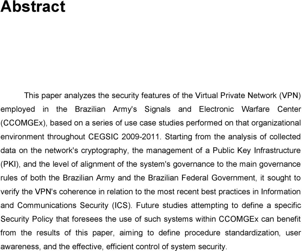 Starting from the analysis of collected data on the network's cryptography, the management of a Public Key Infrastructure (PKI), and the level of alignment of the system's governance to the main