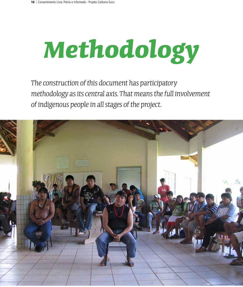 participatory methodology as its central axis.