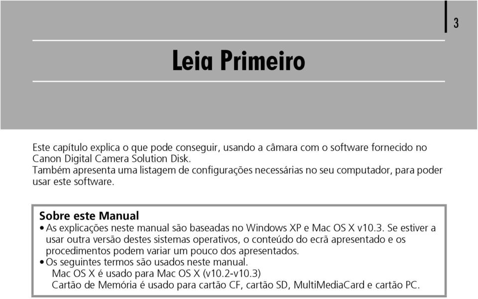 Sobre este Manual As explicações neste manual são baseadas no Windows XP e Mac OS X v10.3.
