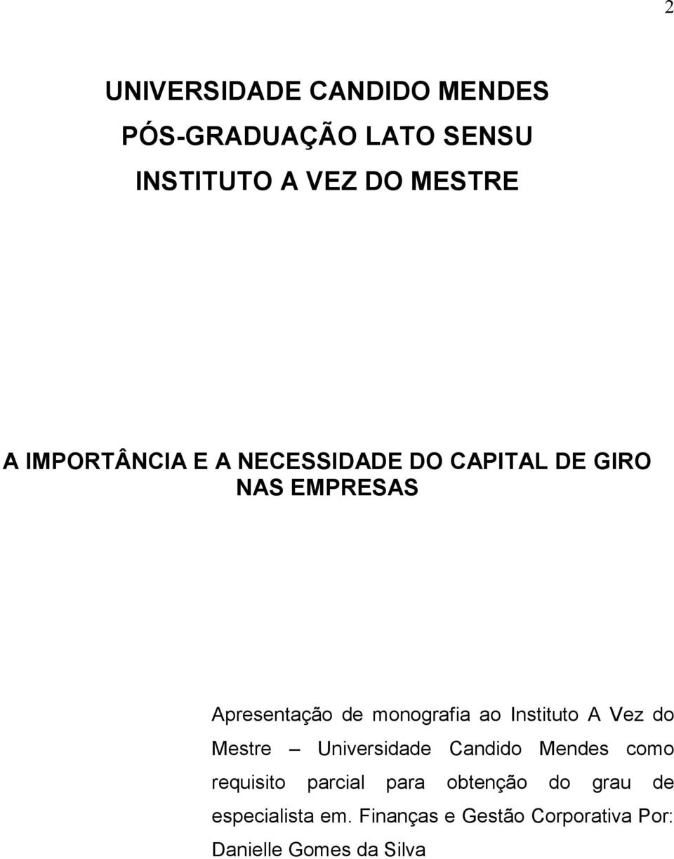ao Instituto A Vez do Mestre Universidade Candido Mendes como requisito parcial para