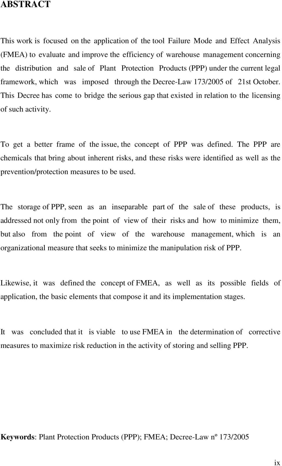This Decree has come to bridge the serious gap that existed in relation to the licensing of such activity. To get a better frame of the issue, the concept of PPP was defined.