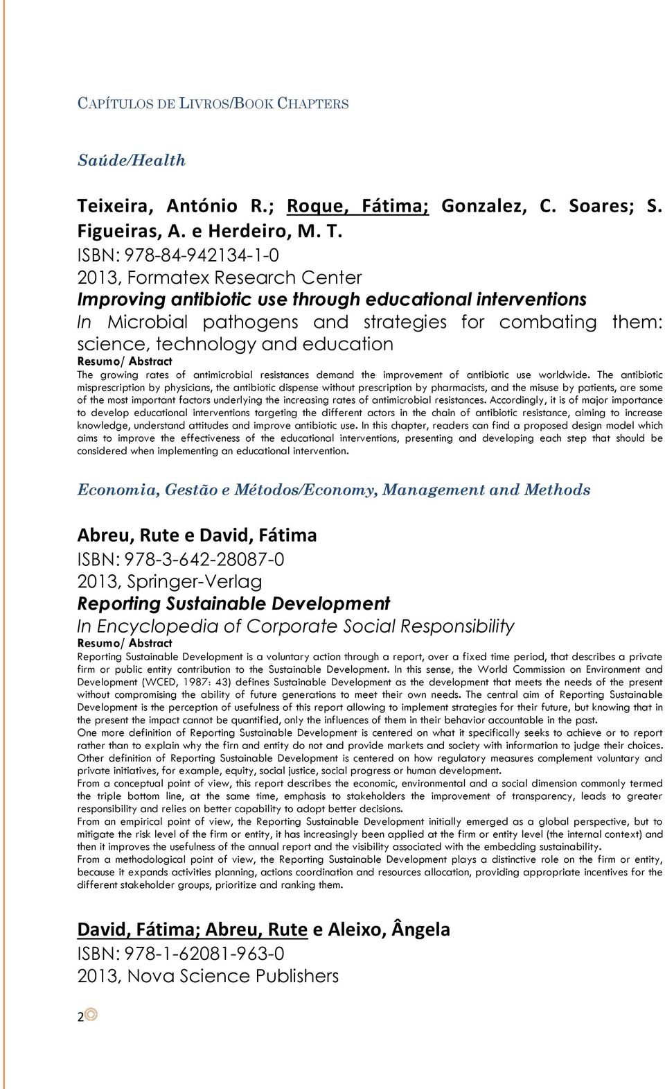 ISBN: 978-84-942134-1-0 2013, Formatex Research Center Improving antibiotic use through educational interventions In Microbial pathogens and strategies for combating them: science, technology and