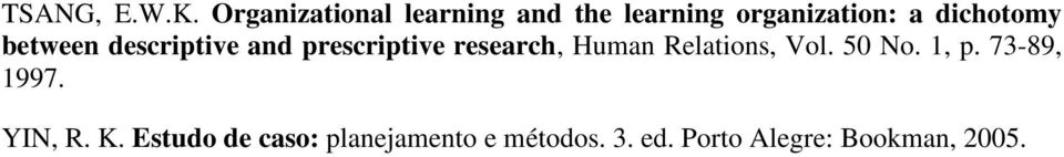 dichotomy between descriptive and prescriptive research, Human