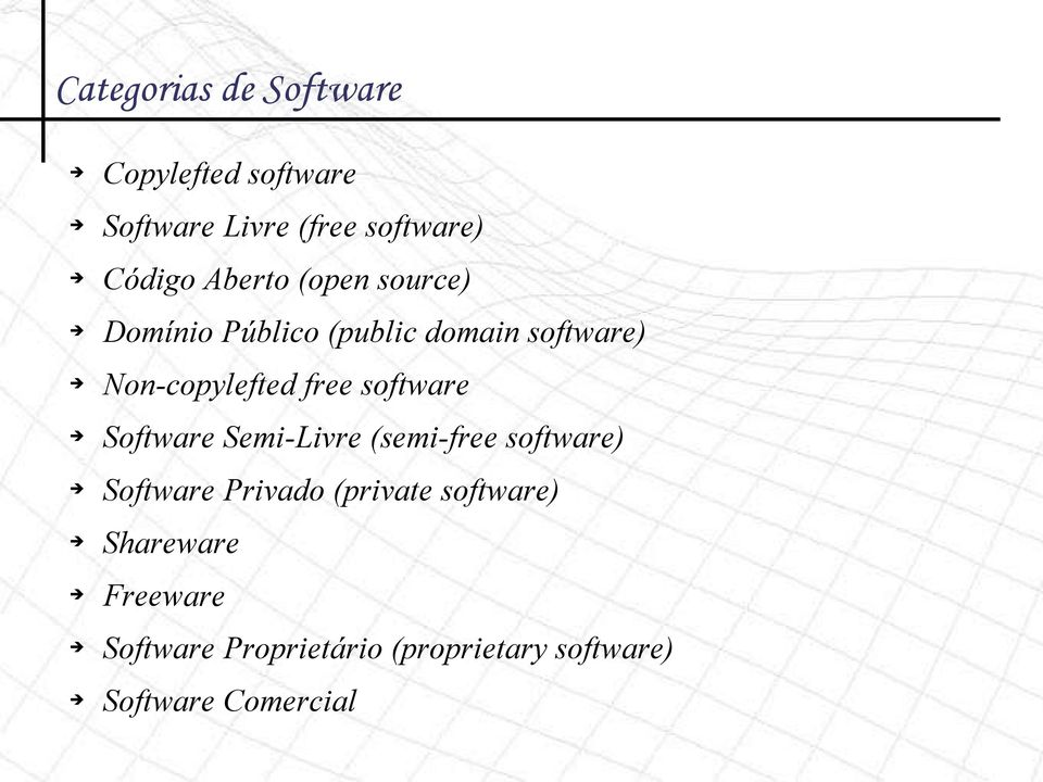 software Software Semi-Livre (semi-free software) Software Privado (private