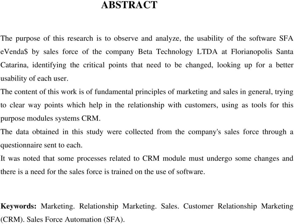 The content of this work is of fundamental principles of marketing and sales in general, trying to clear way points which help in the relationship with customers, using as tools for this purpose