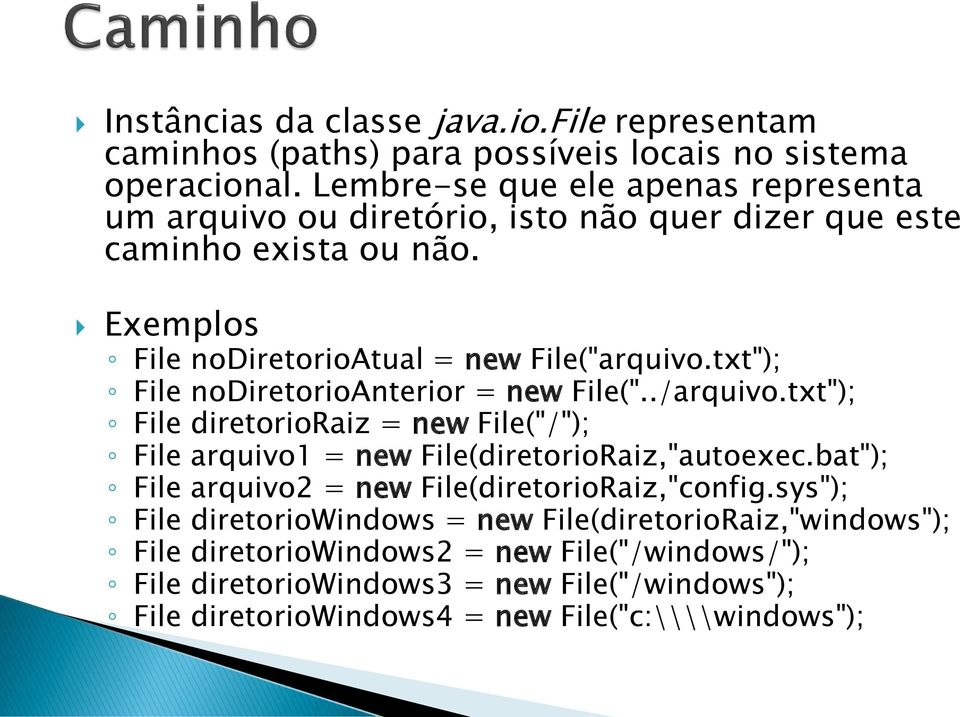 "txt""); File nodiretorioanterior = new File(""../arquivo.txt""); File diretorioraiz = new File(""/""); File arquivo1 = new File(diretorioRaiz,""autoexec."