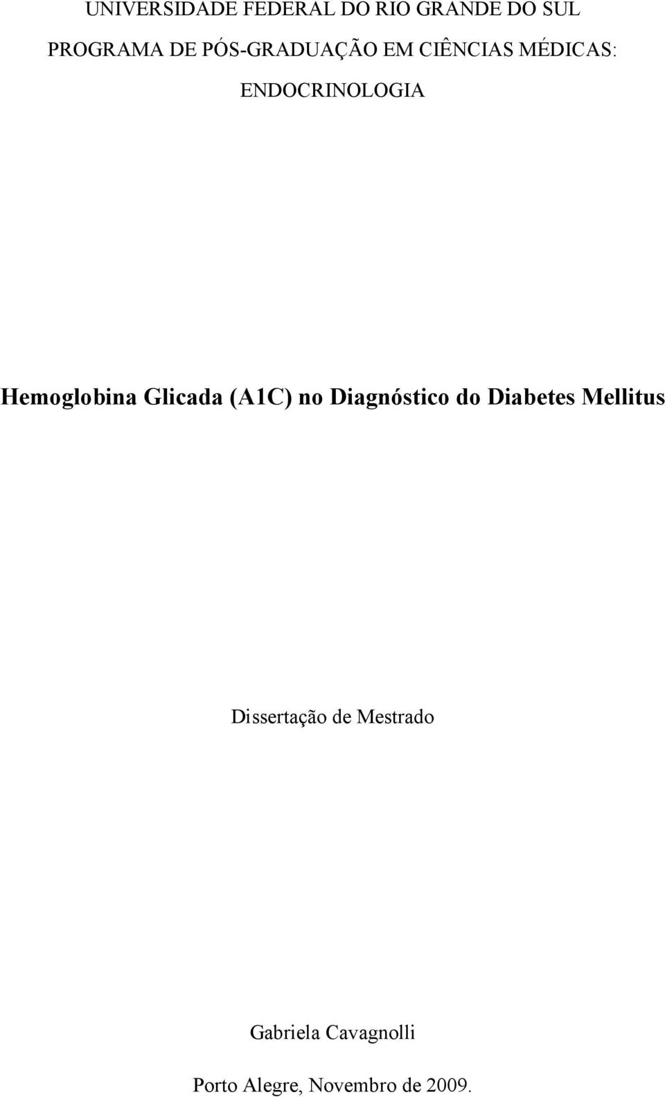 Hemoglobina Glicada (A1C) no Diagnóstico do Diabetes