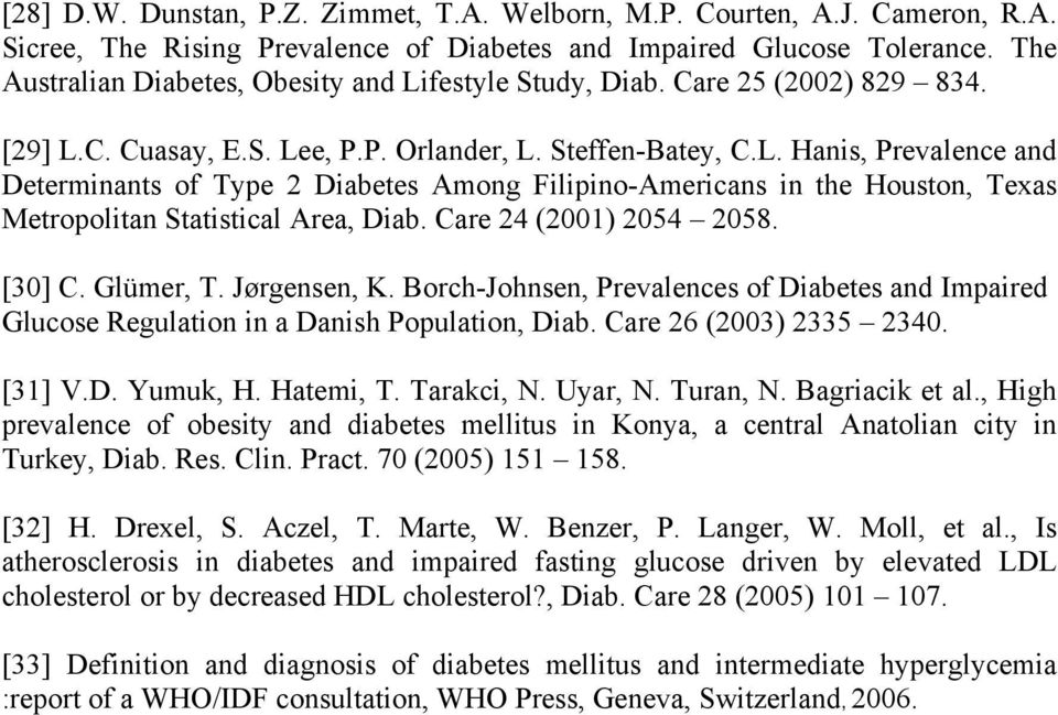 Care 24 (2001) 2054 2058. [30] C. Glümer, T. Jørgensen, K. Borch-Johnsen, Prevalences of Diabetes and Impaired Glucose Regulation in a Danish Population, Diab. Care 26 (2003) 2335 2340. [31] V.D. Yumuk, H.