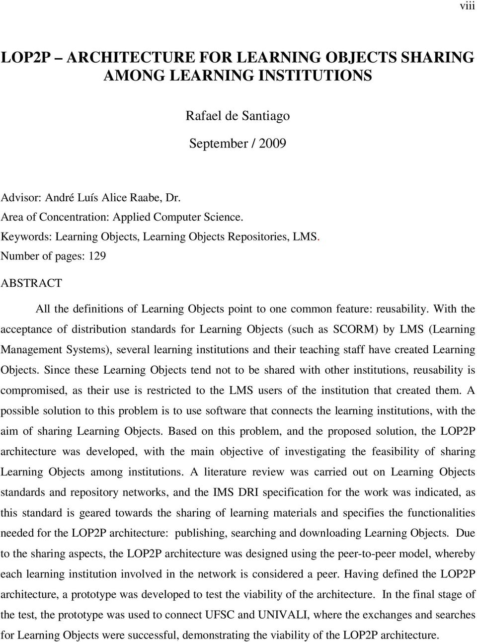 Number of pages: 129 ABSTRACT All the definitions of Learning Objects point to one common feature: reusability.