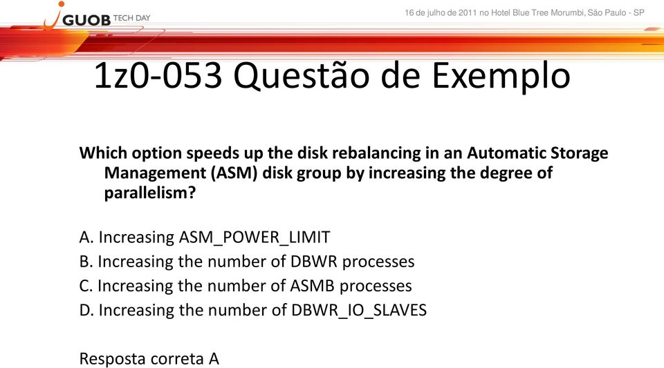 A. Increasing ASM_POWER_LIMIT B. Increasing the number of DBWR processes C.
