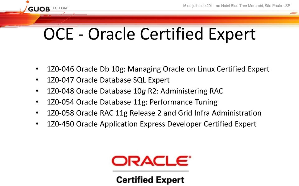 RAC 1Z0-054 Oracle Database 11g: Performance Tuning 1Z0-058 Oracle RAC 11g Release 2