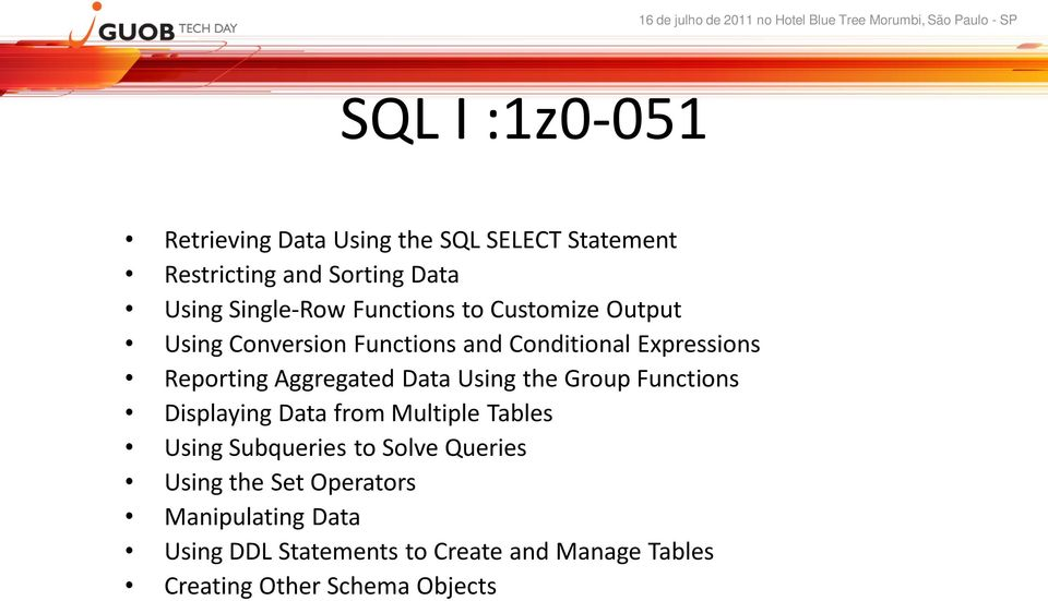 Data Using the Group Functions Displaying Data from Multiple Tables Using Subqueries to Solve Queries Using