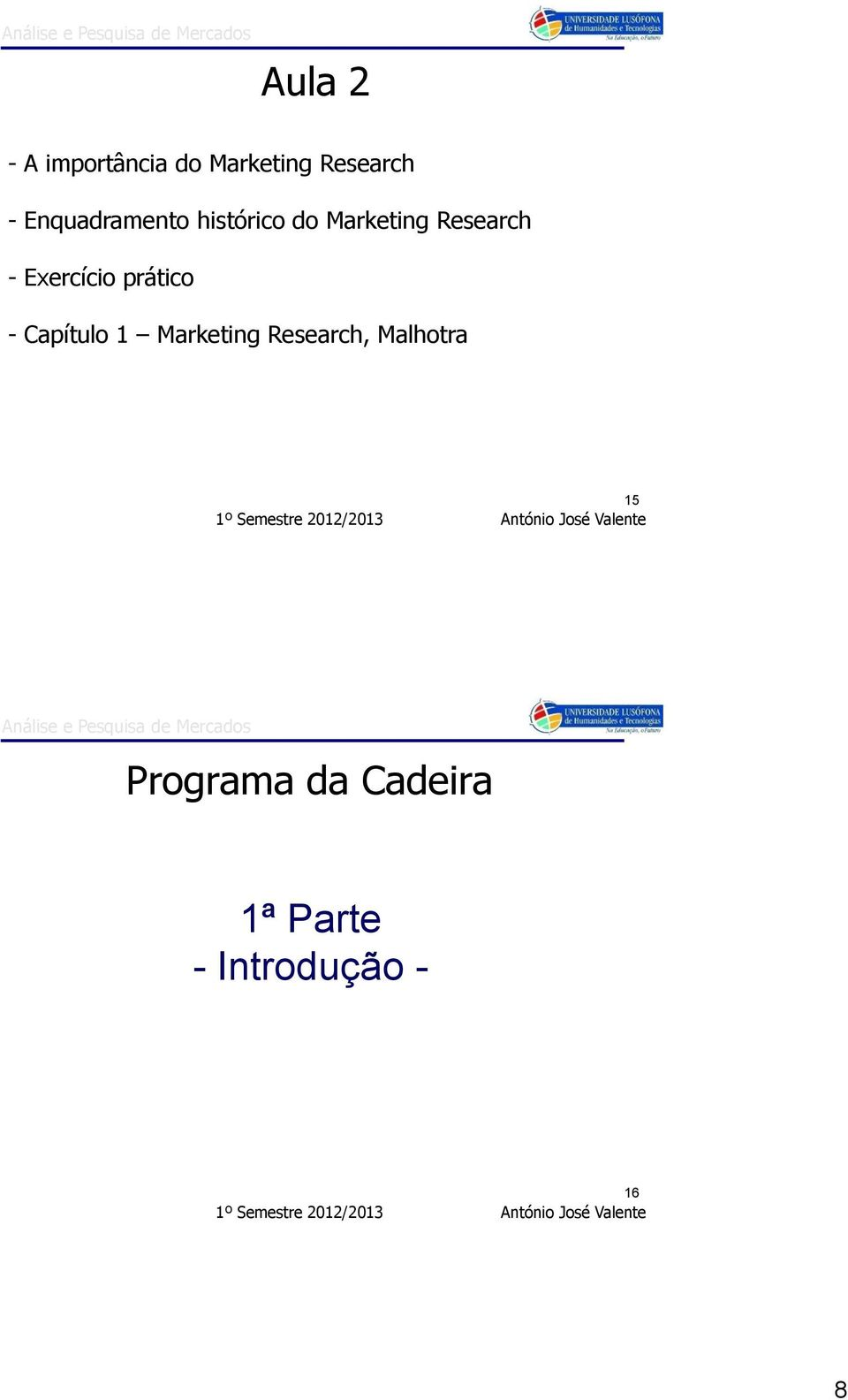 Exercício prático - Capítulo 1 Marketing Research,
