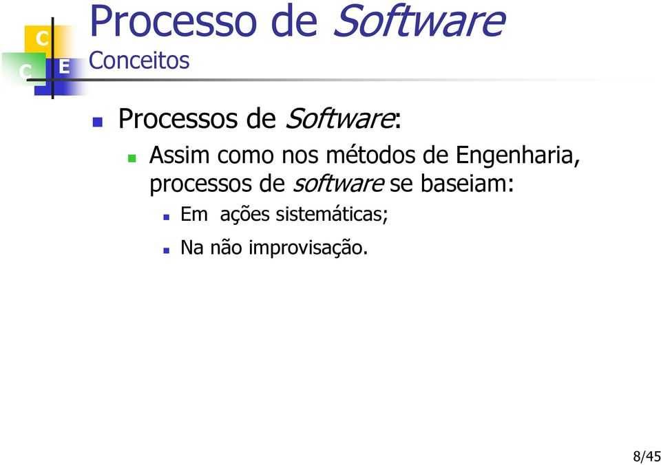 processos de software se baseiam: m