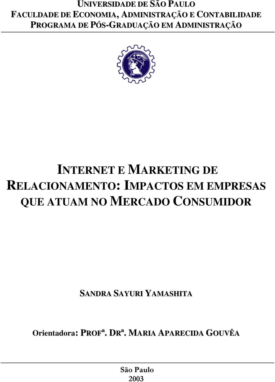 MARKETING DE RELACIONAMENTO: IMPACTOS EM EMPRESAS QUE ATUAM NO MERCADO
