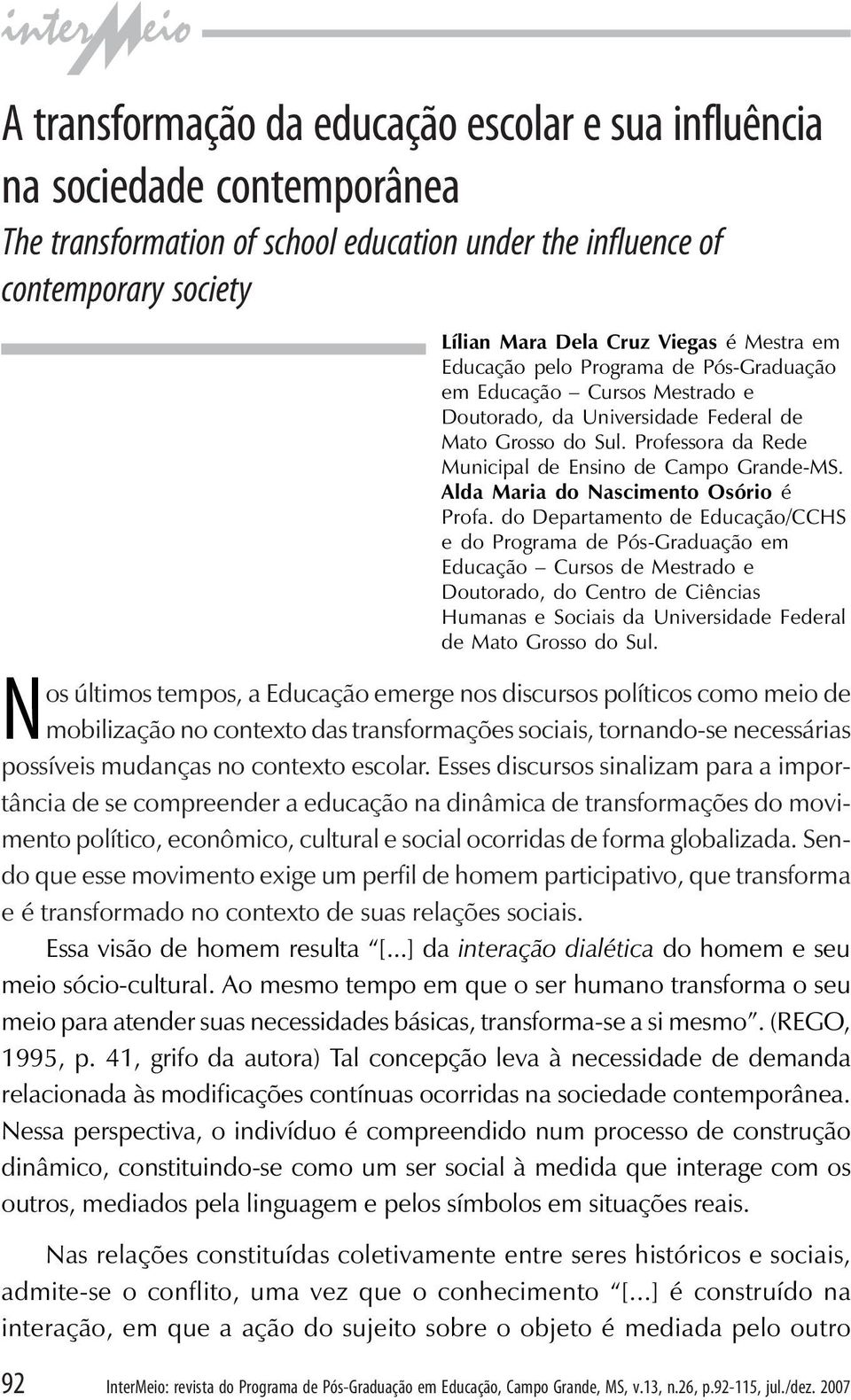 influence of contemporary society N 92 InterMeio: revista do Programa