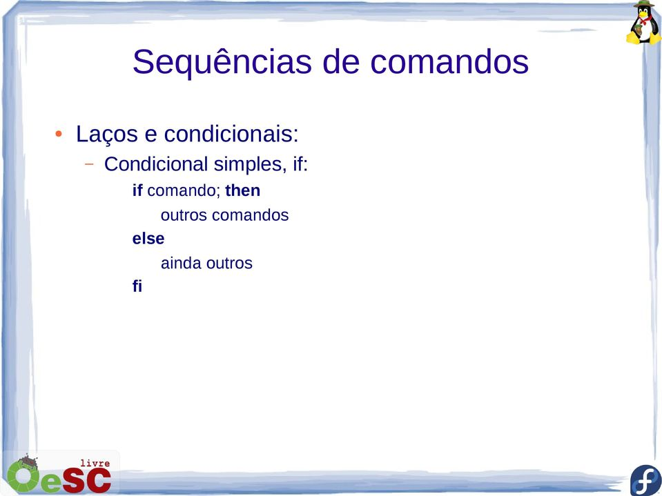 simples, if: if comando; then