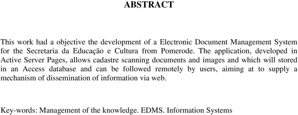 The application, developed in Active Server Pages, allows cadastre scanning documents and images and which will