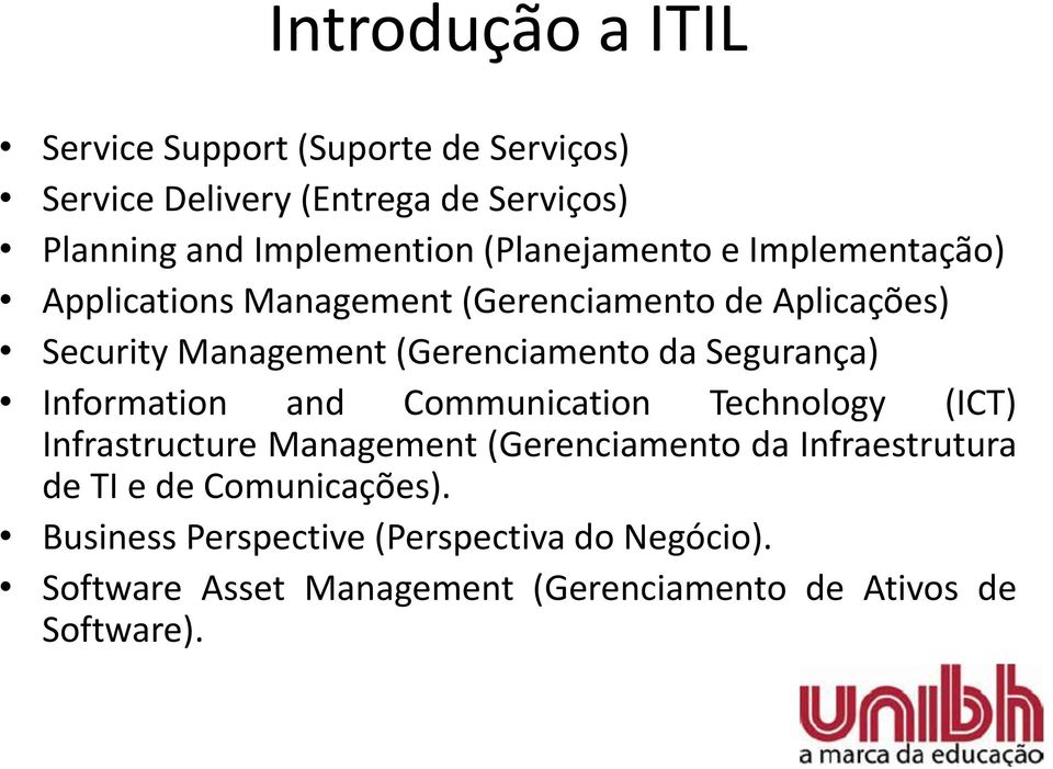 Segurança) Information and Communication Technology (ICT) Infrastructure Management (Gerenciamento da Infraestrutura de TI e
