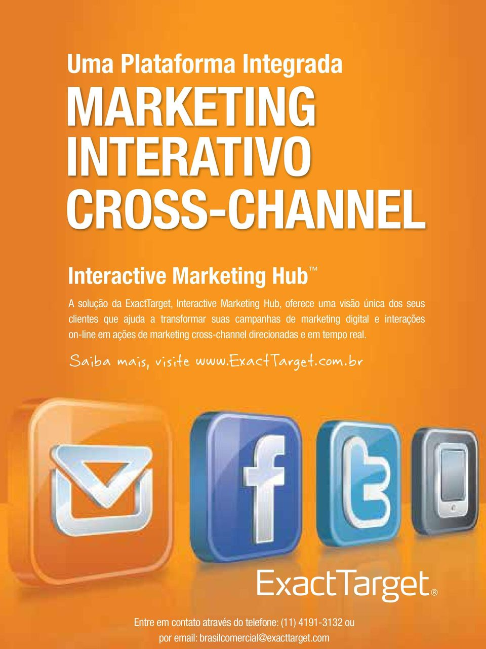 marketing digital e interações on-line em ações de marketing cross-channel direcionadas e em tempo real.