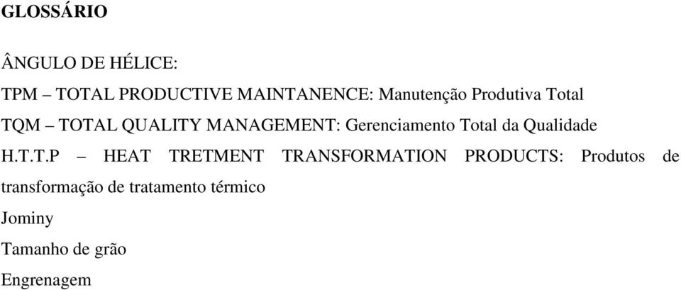 Total da Qualidade H.T.T.P HEAT TRETMENT TRANSFORMATION PRODUCTS: