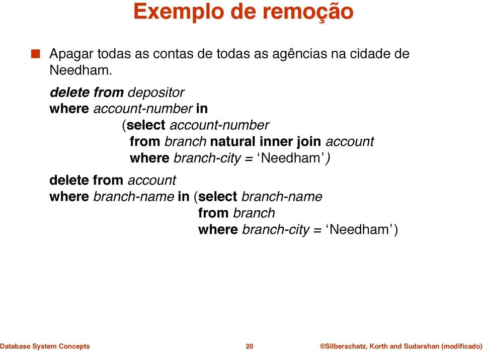 "natural inner join account "" ""where branch-city = Needham )""!"