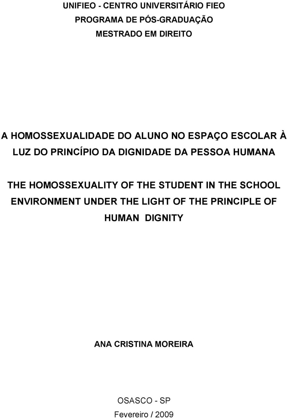 PESSOA HUMANA THE HOMOSSEXUALITY OF THE STUDENT IN THE SCHOOL ENVIRONMENT UNDER THE
