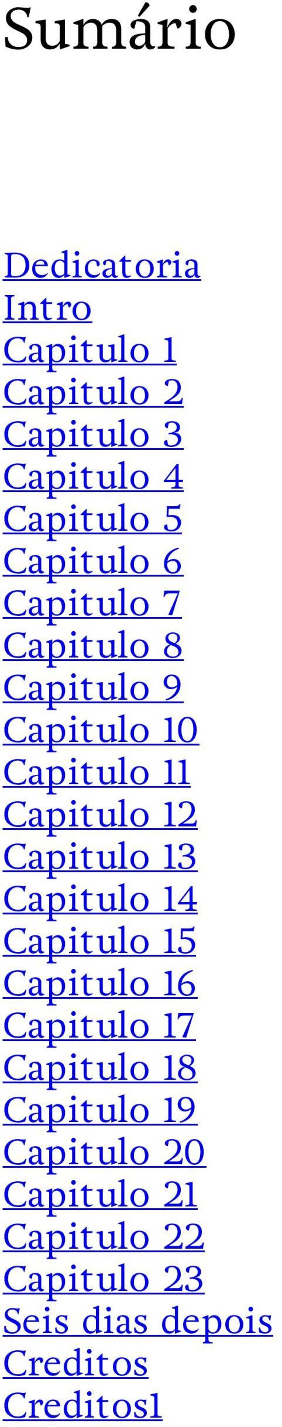 Capitulo 13 Capitulo 14 Capitulo 15 Capitulo 16 Capitulo 17 Capitulo 18 Capitulo