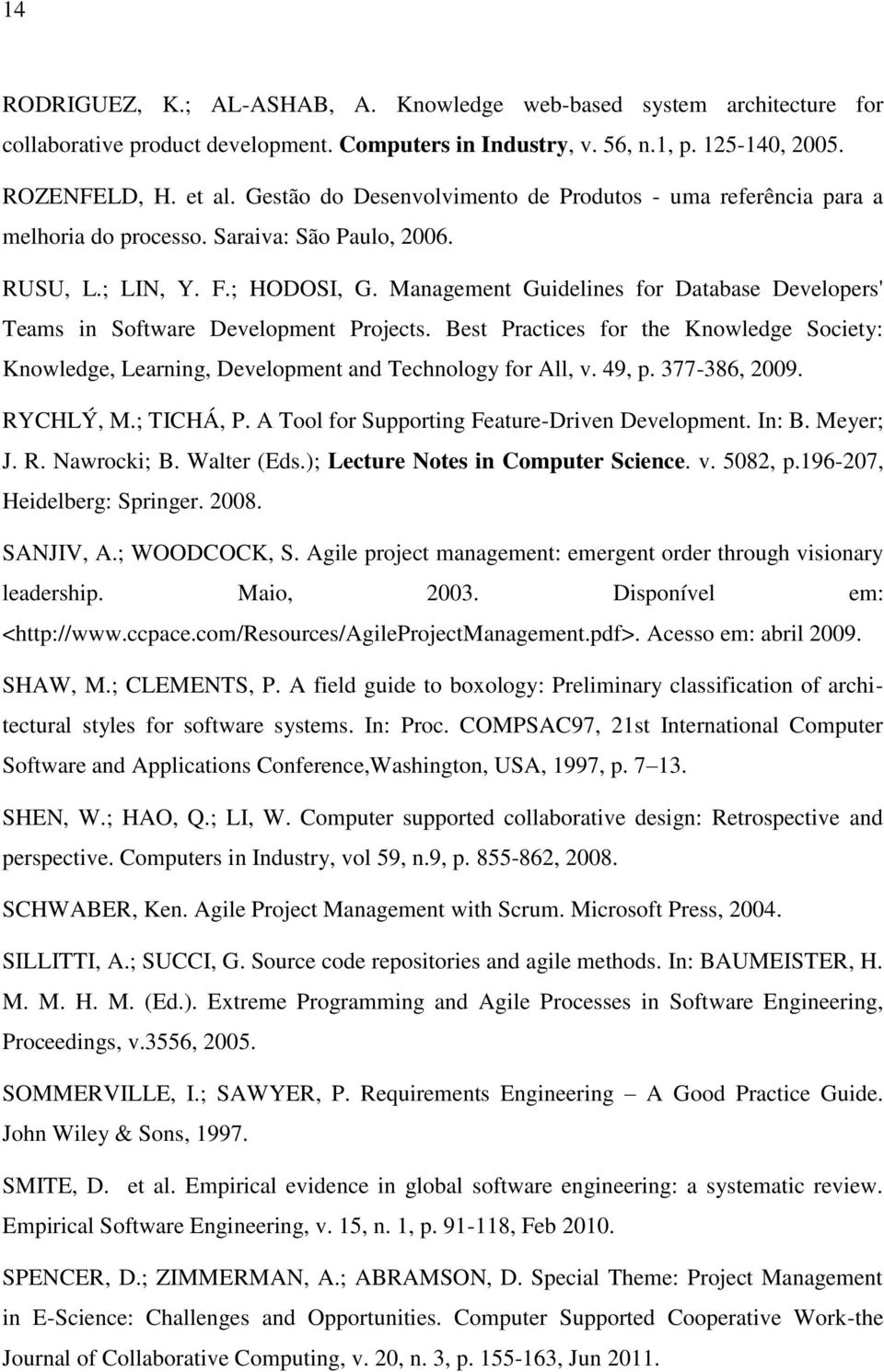 Management Guidelines for Database Developers' Teams in Software Development Projects. Best Practices for the Knowledge Society: Knowledge, Learning, Development and Technology for All, v. 49, p.