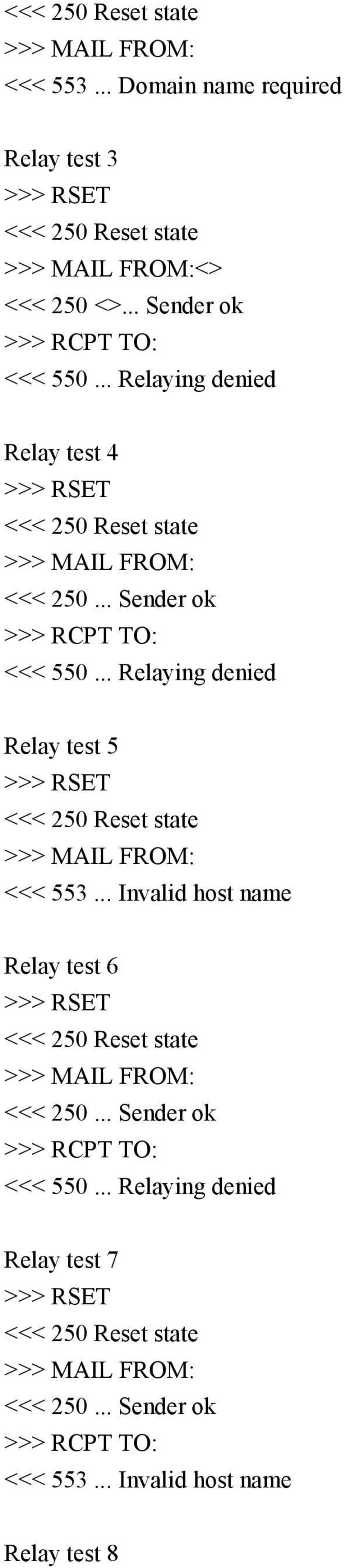 .. Relaying denied Relay test 5 <<< 553... Invalid host name Relay test 6 <<< 250.