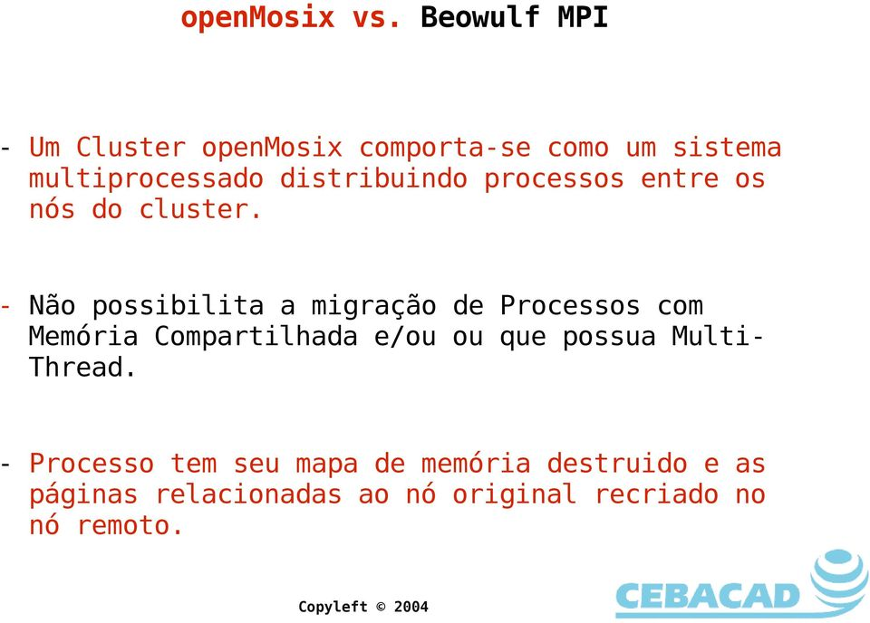 distribuindo processos entre os nós do cluster.