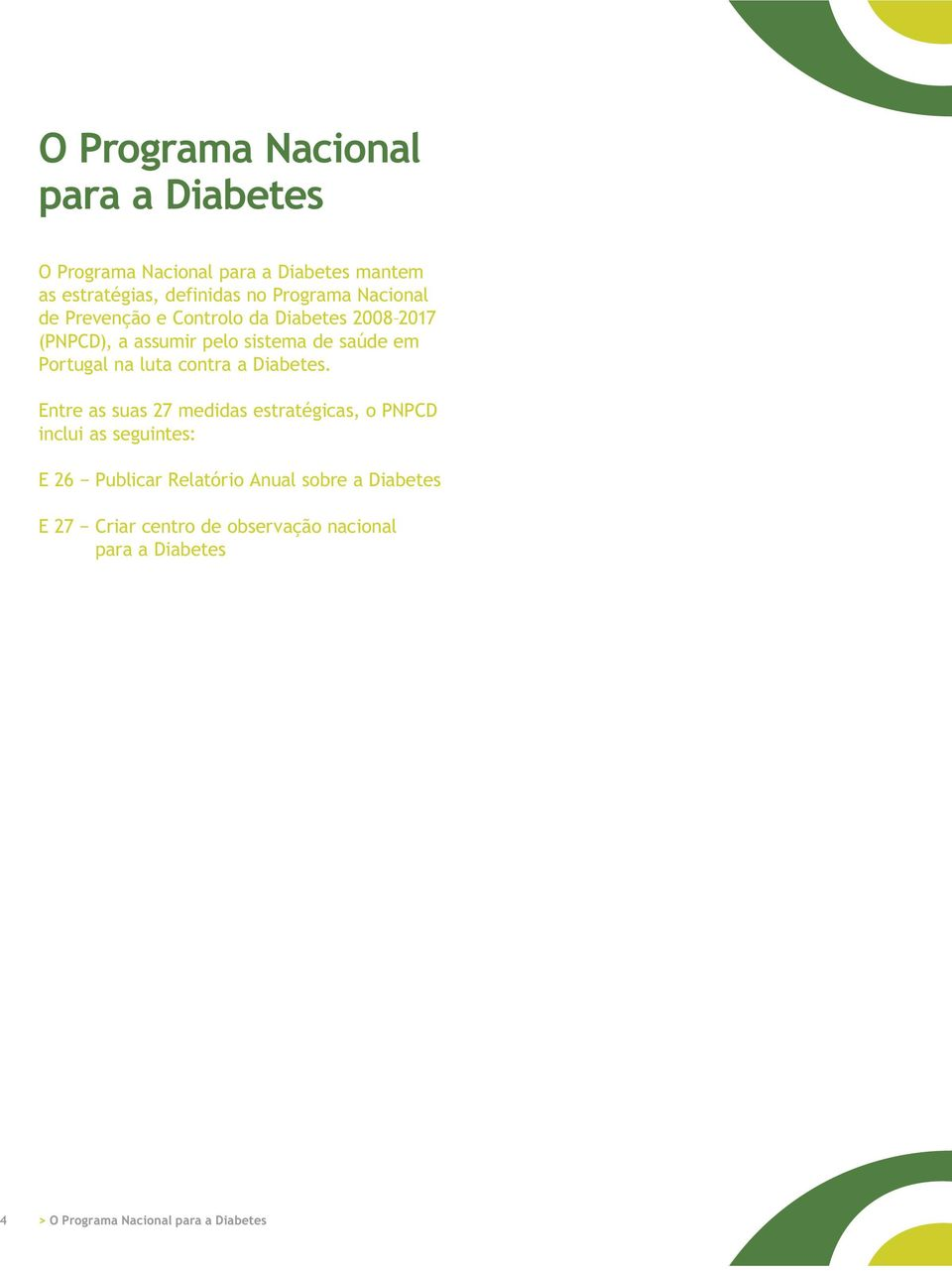 Portugal na luta contra a Diabetes.