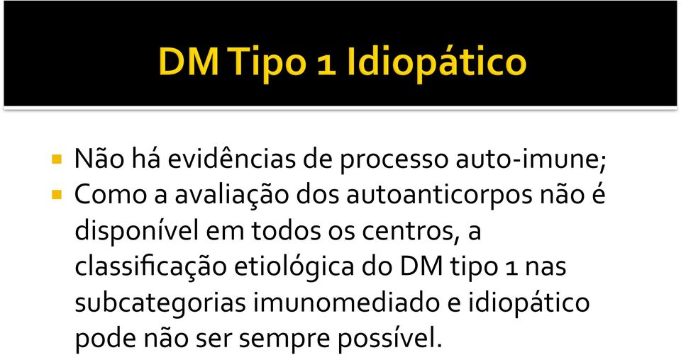 centros, a classificação etiológica do DM tipo 1 nas