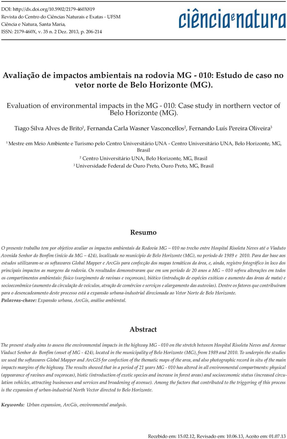 Evaluation of environmental impacts in the MG - 010: Case study in northern vector of Belo Horizonte (MG).