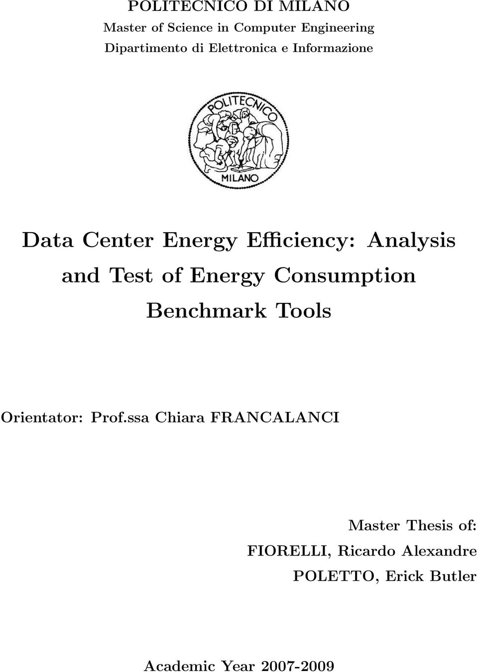 Energy Consumption Benchmark Tools Orientator: Prof.