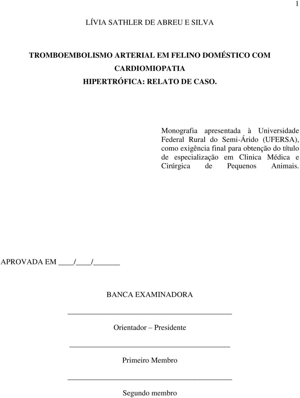 Monografia apresentada à Universidade Federal Rural do Semi-Árido (UFERSA), como exigência final