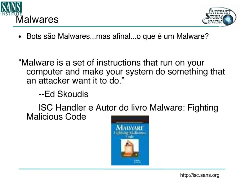make your system do something that an attacker want it to do.