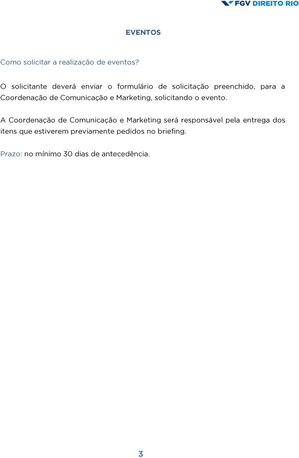 de Comunicação e Marketing, solicitando o evento.
