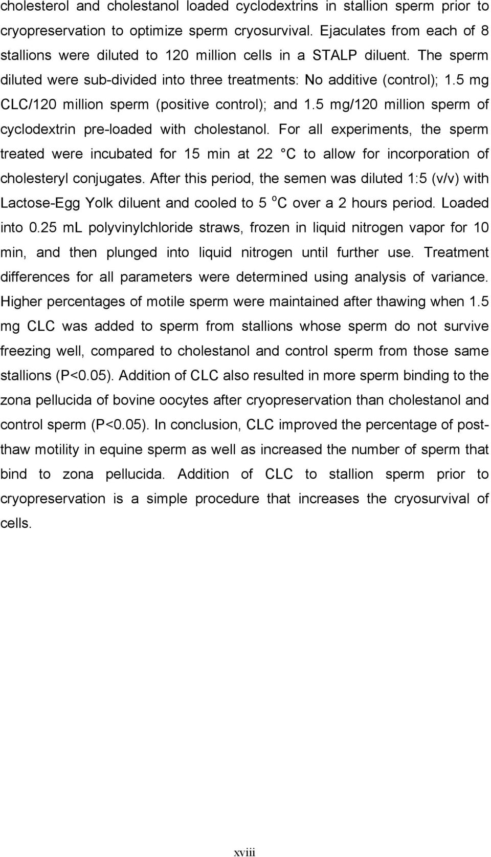 5 mg CLC/120 million sperm (positive control); and 1.5 mg/120 million sperm of cyclodextrin pre-loaded with cholestanol.