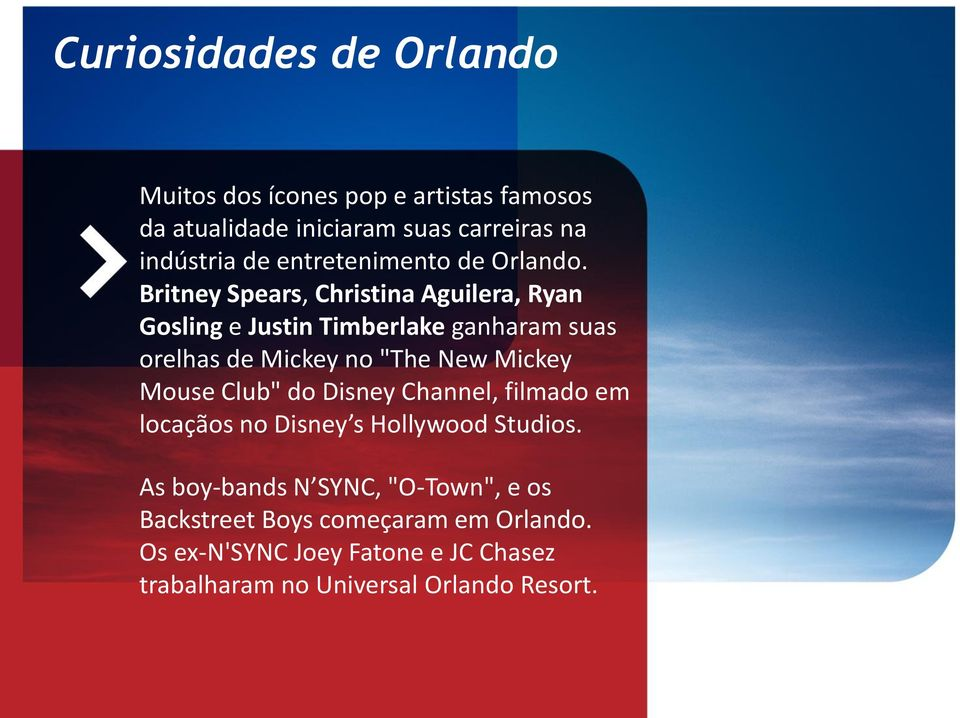 "Britney Spears, Christina Aguilera, Ryan Gosling e Justin Timberlake ganharam suas orelhas de Mickey no ""The New Mickey"