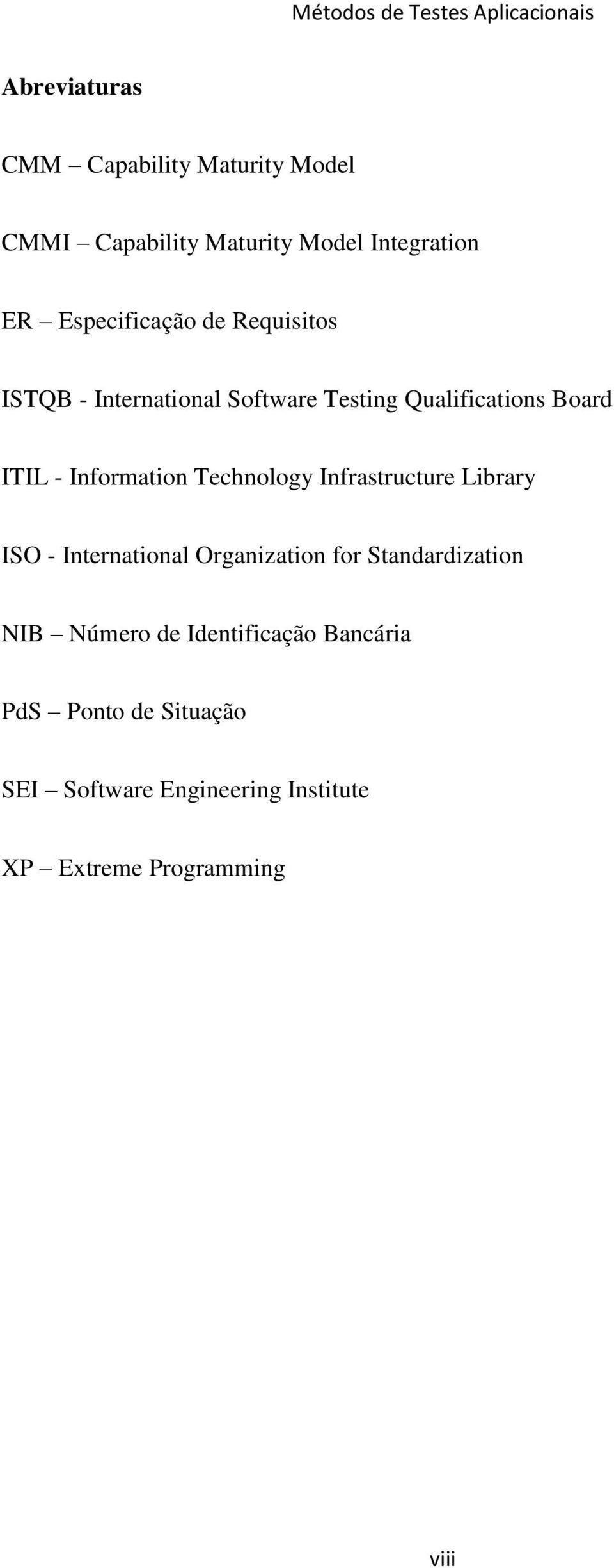 Information Technology Infrastructure Library ISO - International Organization for Standardization
