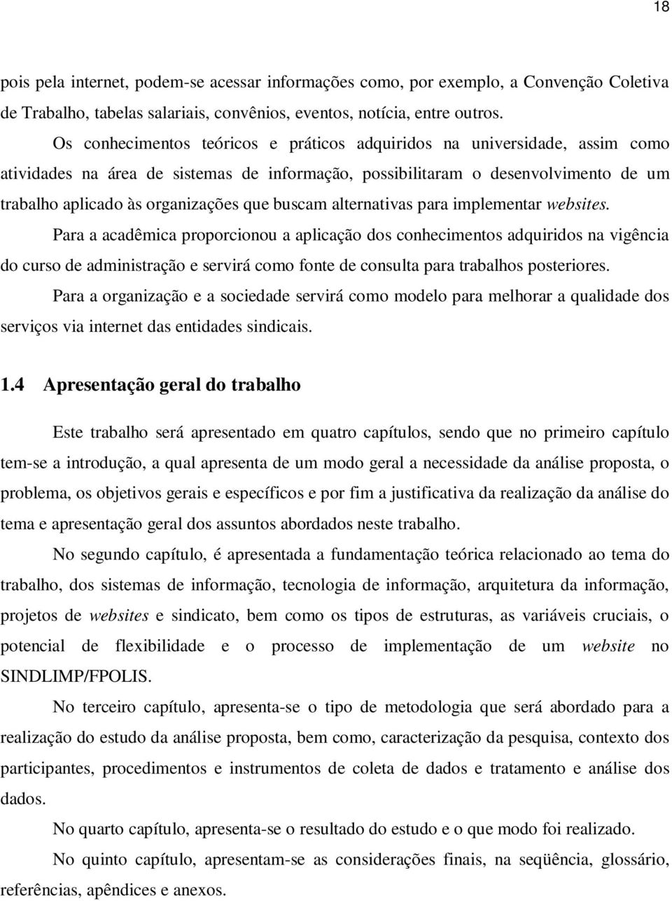 buscam alternativas para implementar websites.