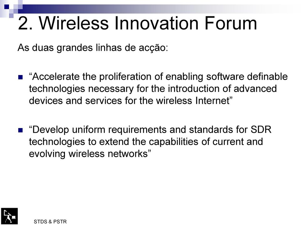 of advanced devices and services for the wireless Internet Develop uniform requirements