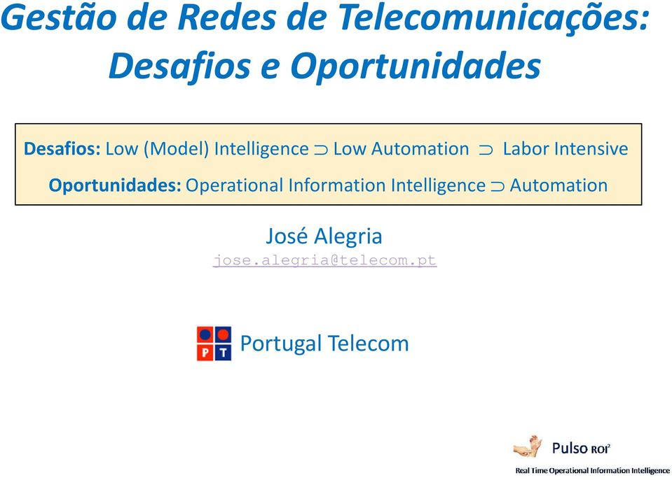 Automation Labor Intensive Oportunidades: Operational