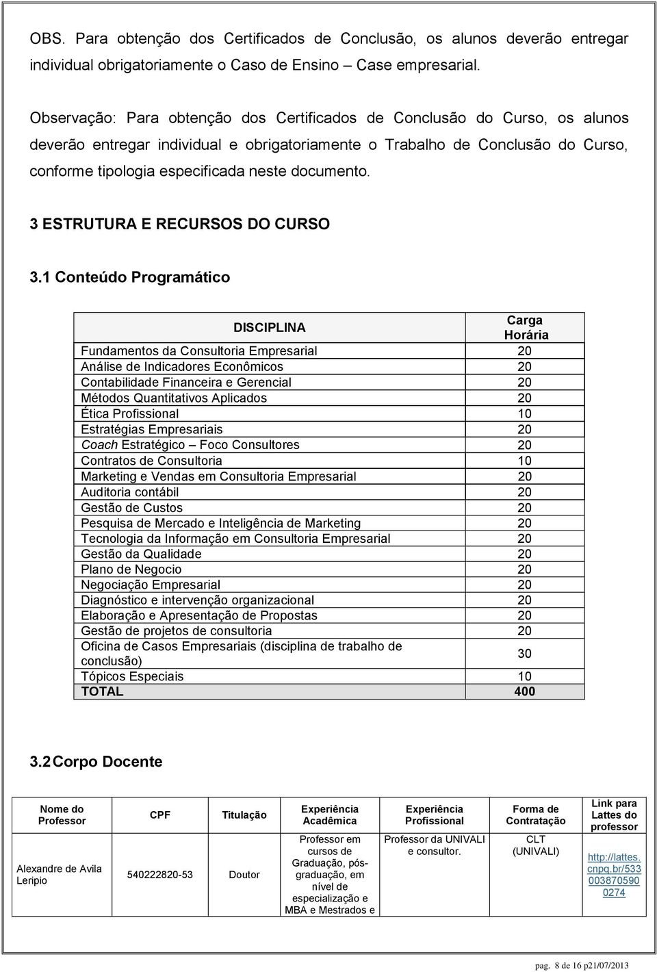 documento. 3 ESTRUTURA E RECURSOS DO CURSO 3.