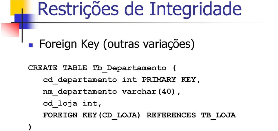 PRIMARY KEY, nm_departamento varchar(40,