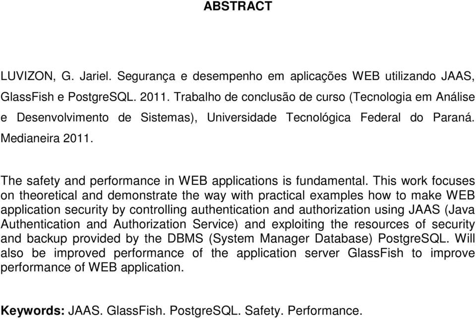 The safety and performance in WEB applications is fundamental.