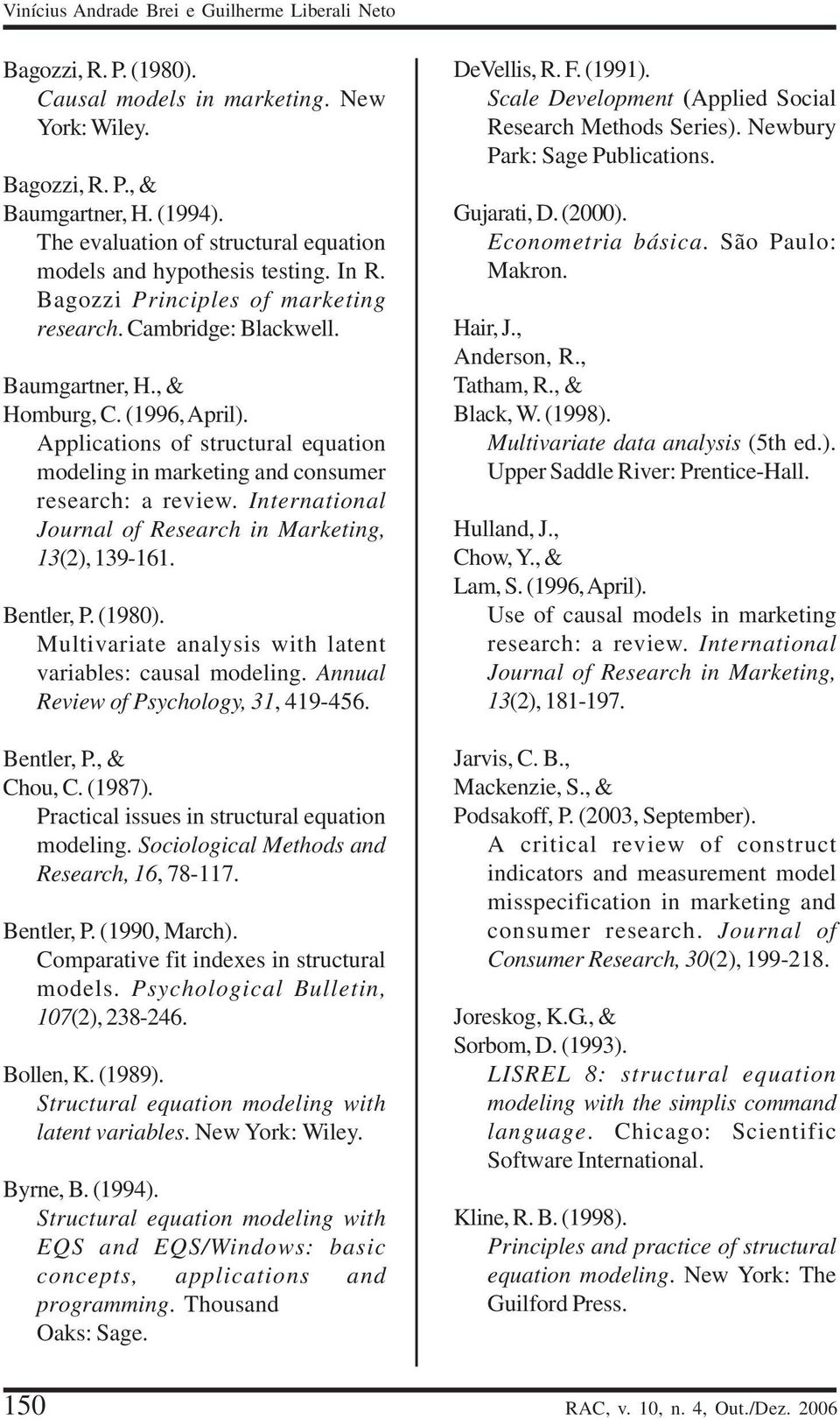 Applications of structural equation modeling in marketing and consumer research: a review. International Journal of Research in Marketing, 13(2), 139-161. Bentler, P. (1980).