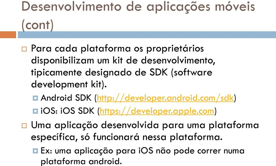 android.com/sdk) ios: ios SDK (https://developer.apple.