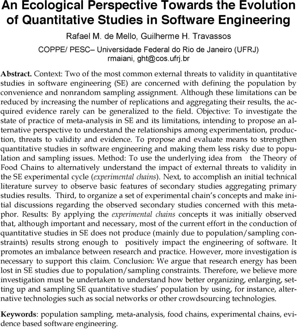 Context: Two of the most common external threats to validity in quantitative studies in software engineering (SE) are concerned with defining the population by convenience and nonrandom sampling